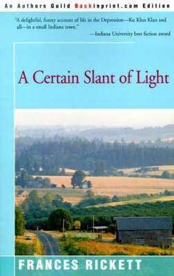 A Certain Slant of Light by Frances Rickett