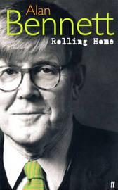 Rolling Home by Alan Bennett