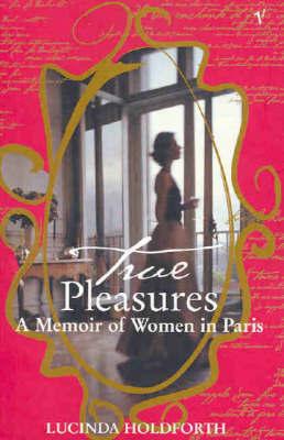 True Pleasures by Carl Nixon
