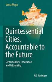 Quintessential Cities, Accountable to the Future by Voula Mega