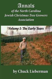 Annals of the North Carolina Jewish Christmas Tree Growers Association: The Early Years by Chuck Lieberman image