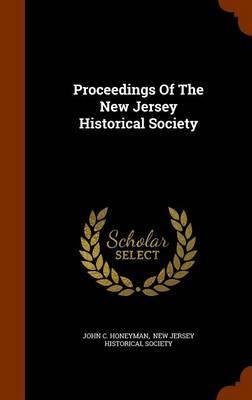 Proceedings of the New Jersey Historical Society by John C Honeyman image