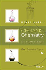 Organic Chemistry As a Second Language: First Semester Topics by David R. Klein
