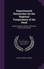 Experimental Researches on the Regional Temperature of the Head by Josiah Stickney Lombard image