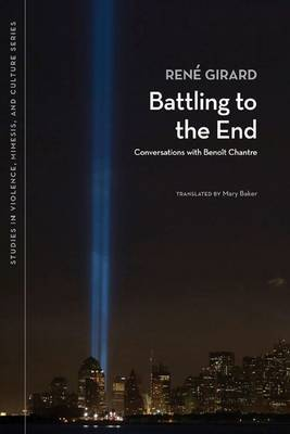Battling to the End by Rene Girard