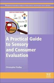 A Practical Guide to Sensory and Consumer Evaluation by Christopher Findlay