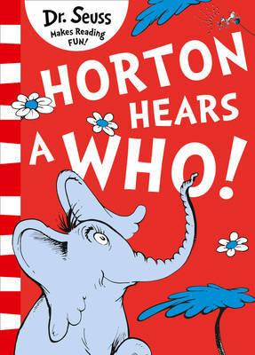 Horton Hears A Who! by Dr Seuss