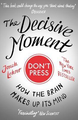 The Decisive Moment by Jonah Lehrer image