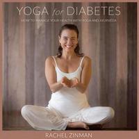 Yoga For Diabetes by Rachel Zinman
