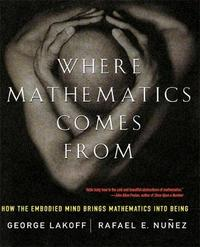 Where Mathematics Come From by George Lakoff