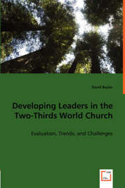 Developing Leaders in the Two-Thirds World Church by David Baylor