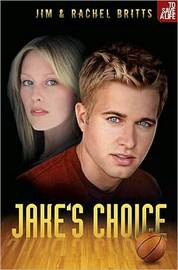 Jake's Choice by Jim Britts