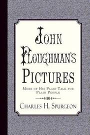 John Ploughman's Pictures by Charles H Spurgeon