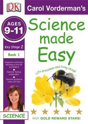 Science Made Easy Life Processes and Living Things: Bk. 1 by Carol Vorderman image