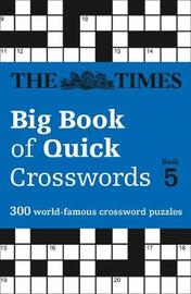 The Times Big Book of Quick Crosswords Book 5 by The Times Mind Games