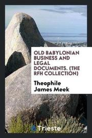 Old Babylonian Business and Legal Documents. (the Rfh Collection) by Theophile James Meek image