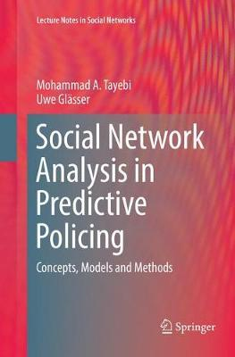 Social Network Analysis in Predictive Policing by Mohammad A. Tayebi