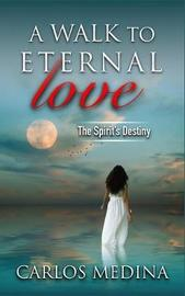 A Walk to Eternal Love by Carlos Medina