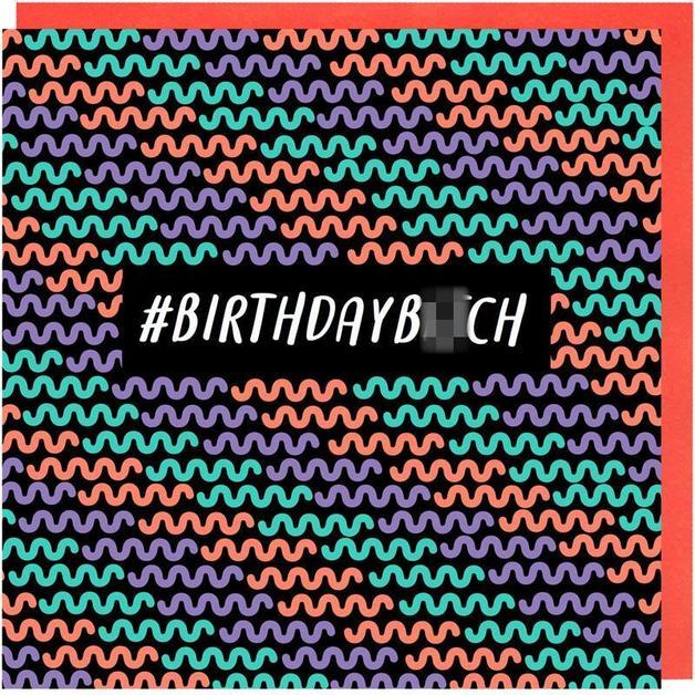 G80: #birthdayb*tch Card