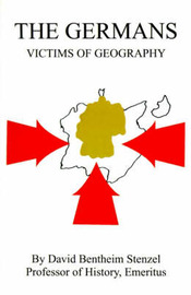 The Germans: Victims of Geography by David Bentheim Stenzel image