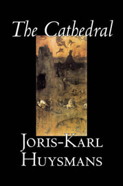 The Cathedral by Joris-Karl Huysmans