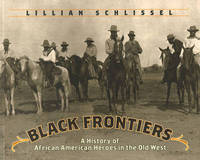 Black Frontiers: A History of African American Heroes in the Old West by Lillian Schlissel image
