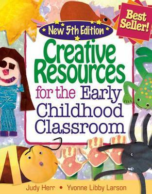 Creative Resources for the Early Childhood Classroom by Judy Herr