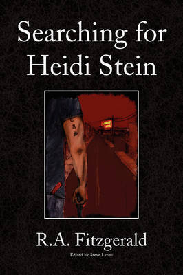 Searching for Heidi Stein by R.A. Fitzgerald