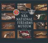 Treasures of the NRA National Firearms Museum by Jim Supica