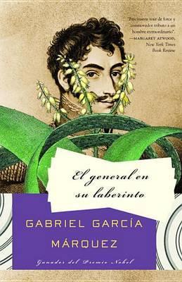 El General En Su Laberinto by Gabriel Garcia Marquez