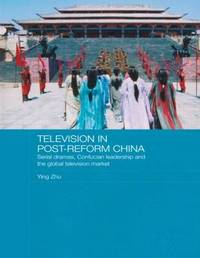 Television in Post-Reform China by Ying Zhu