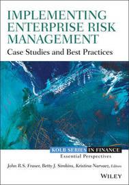 Implementing Enterprise Risk Management by John Fraser