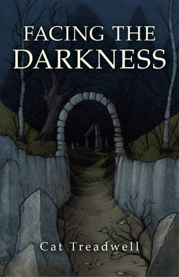 Facing the Darkness by Cat Treadwell