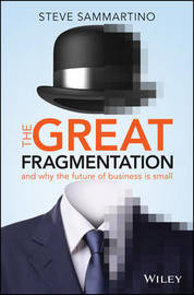The Great Fragmentation by Steve Sammartino