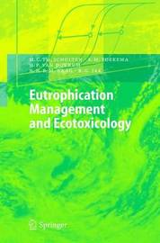 Eutrophication Management and Ecotoxicology by Martin C.T. Scholten