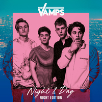 Night & Day by The Vamps
