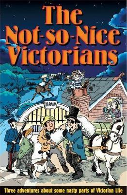 The Not-So-Nice Victorians by Roy Apps