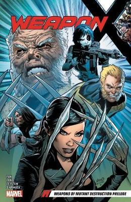 Weapon X Vol. 1: Weapons Of Mutant Destruction Prelude by Greg Pak