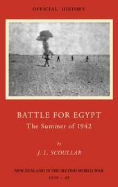 The Battle for Egypt: The Summer of 1942 by J. L. Scoullar