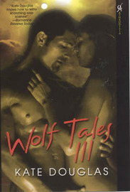 Wolf Tales: Pt. 3 by Kate Douglas