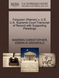 Ferguson (Warren) V. U.S. U.S. Supreme Court Transcript of Record with Supporting Pleadings by Warren Christopher