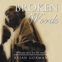 Broken Words by Brian Gorman