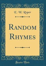 Random Rhymes (Classic Reprint) by E. W. Roper image
