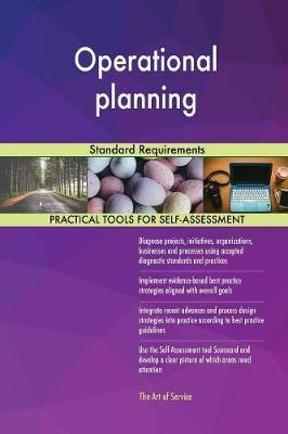 Operational planning Standard Requirements by Gerardus Blokdyk