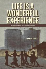 Life Is a Wonderful Experience by Marie Ueda image