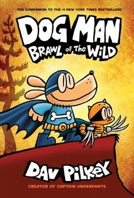 Dog Man 6: Brawl of the Wild by Dav Pilkey image