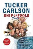 Ship of Fools by Tucker Carlson