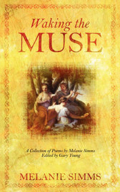 Waking the Muse: A Collection of Poems by Melanie, Simms