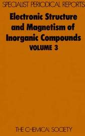 Electronic Struc & Magnetism of Inorganic Compounds Vol 3