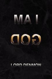 I Am God by Lord Denmon image
